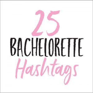 25 bachelorette hashtags