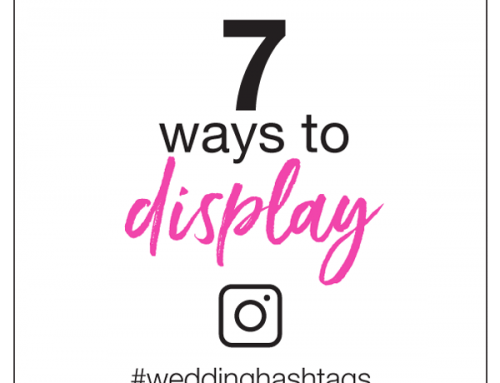 7 Ways to Display Your Wedding Hashtag
