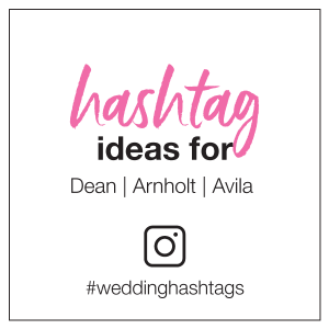 hashtag ideas for Dean Arnholt and Avila